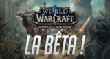 La Bêta de Battle for Azeroth arrive !